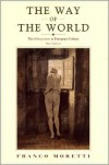 The Way of the World: The Bildungsroman in European Culture - Franco Moretti, Albert Sbragia