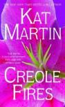 Creole Fires - Kat Martin