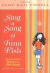 Sing a Song of Tuna Fish: Hard-to-Swallow Stories from Fifth Grade - Esme Raji Codell