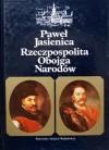 Rzeczpospolita Obojga Narodów - Paweł Jasienica