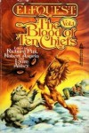 The Blood of Ten Chiefs - Richard Pini, Lynn Abbey, Robert Lynn Asprin, Mark C. Perry, C.J. Cherryh, Janny Wurts, Allen L. Wold, Nancy Springer, Diana L. Paxson, Diane Carey