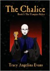 The Chalice - Tracy Angelina Evans