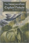 The Incarceration of Captain Nebula and Other Lost Futures - Mike Resnick