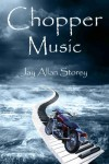 Chopper Music - Jay Allan Storey