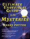 Ultimate Unofficial Guide to the Mysteries of Harry Potter: Analysis of Books 1-4 - Galadriel Waters, Astre Mithrandir