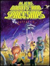 Aliens, Robots, and Spaceships - Jeff Rovin