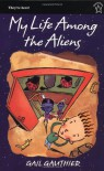 My Life among the Aliens - Gail Gauthier
