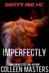 Imperfectly (Dante's Nine MC) - Colleen Masters
