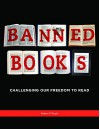 Banned Books: Challenging Our Freedom to Read - Robert P. Doyle