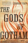 The Gods of Gotham (Timothy Wilde Mysteries #1) - Lyndsay Faye