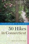 Explorer's Guide 50 Hikes in Connecticut: Hikes and Walks from the Berkshires to the Coast - David Hardy