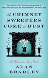 As Chimney Sweepers Come to Dust: A Flavia de Luce Novel - Alan Bradley