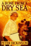 A Bone From A Dry Sea - Peter Dickinson