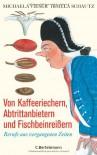 Von Kaffeeriechern, Abtrittanbietern Und Fischbeinreissern Berufe Aus Vergangenen Zeiten - Michaela Vieser, Irmela Schautz