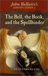 The Bell, the Book, and the Spellbinder - Brad Strickland