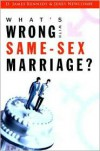 What's Wrong with Same-Sex Marriage? - D. James Kennedy, Jerry Newcombe
