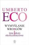 Wymyślanie wrogów - Umberto Eco