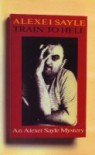 Train To Hell - Alexei Sayle, David Stafford
