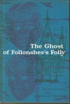 The Ghost of Follonsbee's Folly - Florence E. Hightower, Ati Forberg
