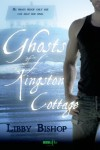 Ghosts of Kingston Cottage - Libby Bishop