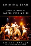 Shining Star: Braving the Elements of Earth, Wind & Fire - 'Philip Bailey',  'Keith Zimmerman',  'Kent Zimmerman'