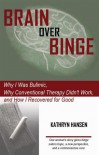 Brain over Binge - Kathryn Hansen