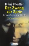 Der Zwang zur Serie - Hans Pfeiffer