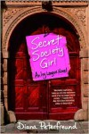 Secret Society Girl  - Diana Peterfreund