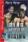Dead Moon Rising - Macy Largo