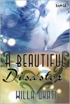 A Beautiful Disaster -