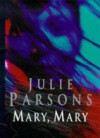 Mary, Mary - 1st Edition/1st Printing - Julie Parsons