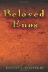 Beloved Enos - Denver C. Snuffer Jr.