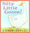 Silly Little Goose! -
