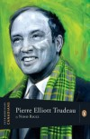 Extraordinary Canadians: Pierre Elliott Trudeau: A Penguin Lives Biography - Nino Ricci