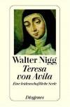 Teresa von Avila: Eine leidenschaftliche Seele - Walter Nigg
