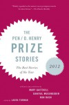 The PEN/O. Henry Prize Stories 2012: Including stories by John Berger, Wendell Berry, Anthony Doerr, Lauren Groff, Yi - Laura Furman, Karl Taro Greenfeld