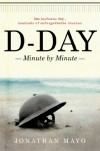 D-Day: Minute by Minute - Jonathan Mayo