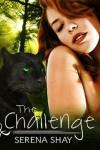 The Challenge - Serena Shay