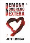 Demony dobrego Dextera - Jeff Lindsay