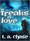 Freaks in Love - T.A. Chase