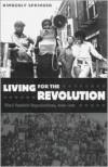 Living for the Revolution: Black Feminist Organizations, 1968-1980 - Kimberly Springer
