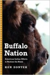 Buffalo Nation: American Indian Efforts to Restore the Bison - Ken Zontek