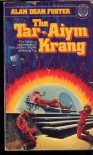 The Tar Aiym Krang (Pip & Flinx Adventures, #1) - Alan Dean Foster