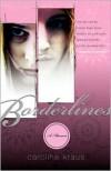 Borderlines: A Memoir - Caroline Kraus