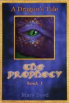 The Prophecy - Mark   Boyd