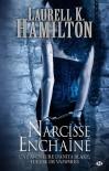 Narcisse enchaîné (Anita Blake, #10) - Laurell K. Hamilton