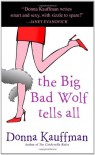 The Big Bad Wolf Tells All - Donna Kauffman