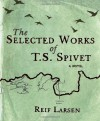 The selected works of T.S. Spivet - Reif Larsen