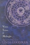 Venus Trines at Midnight: Love Poems from Linda Goodman: Love Poems from Linda Goodman - Linda Goodman