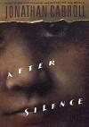 After Silence - Jonathan Carroll